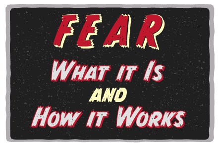 Fear What is it and how it works